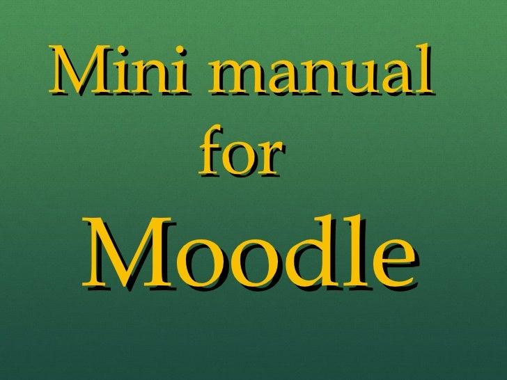 Mini manual  for  Moodle