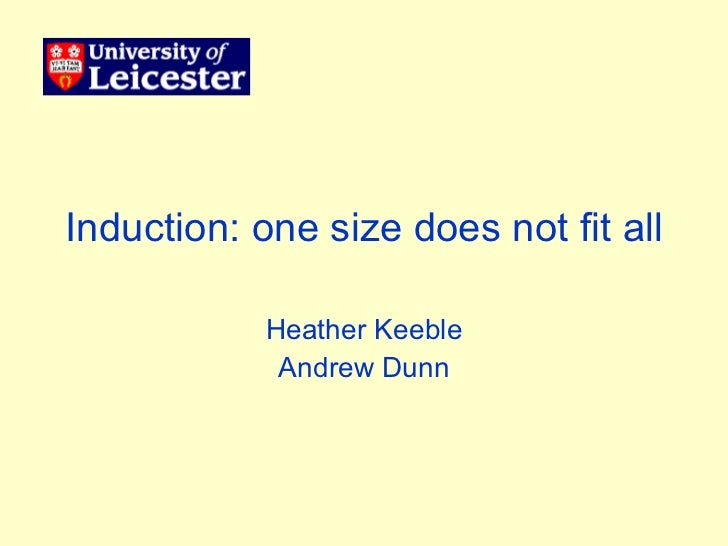Induction: one size does not fit all Heather Keeble Andrew Dunn