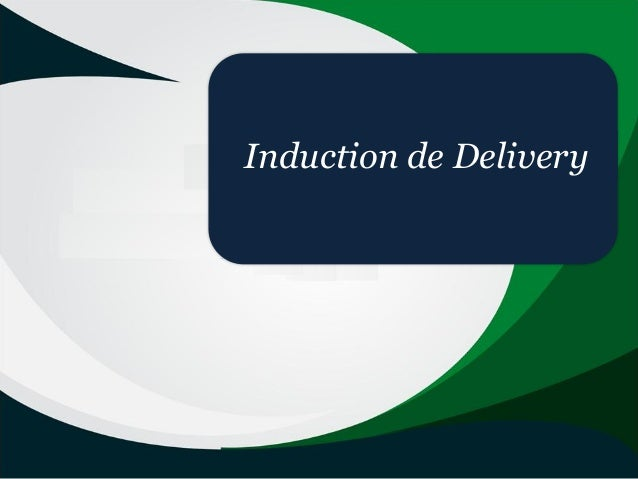 Induction de Delivery