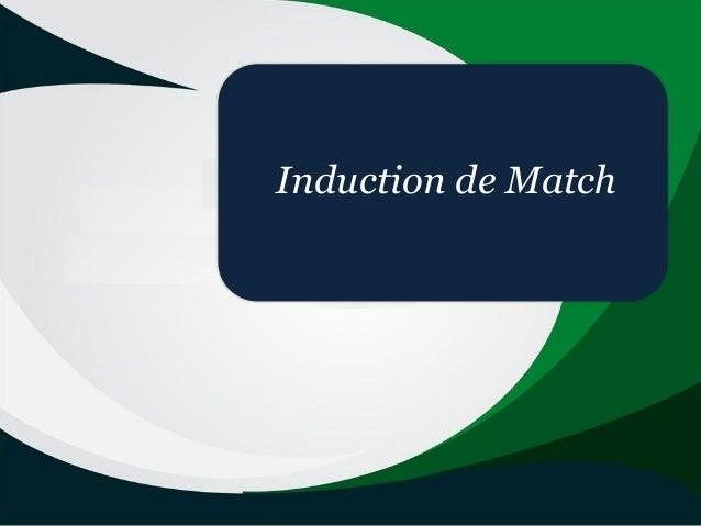Induction de Match