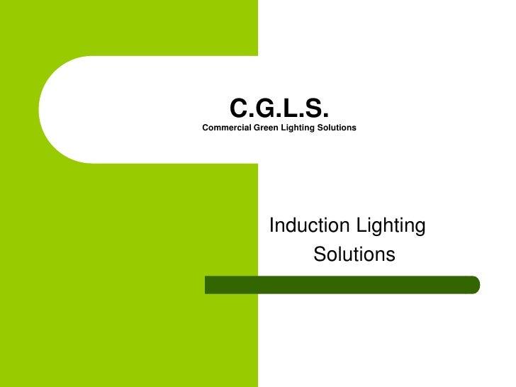 Induction Presentation Cgls 2011