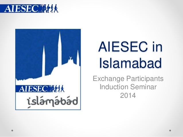 AIESEC in Islamabad Exchange Participants Induction Seminar 2014
