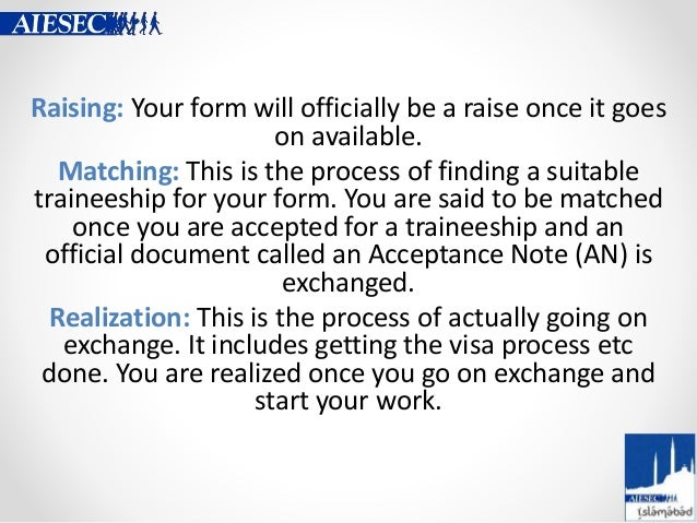 Raising: Your form will officially be a raise once it goes on available. Matching: This is the process of finding a suitab...