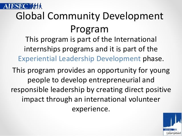 Global Community Development Program This program is part of the International internships programs and it is part of the ...