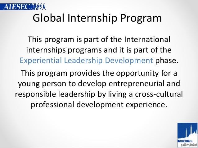 Global Internship Program This program is part of the International internships programs and it is part of the Experientia...