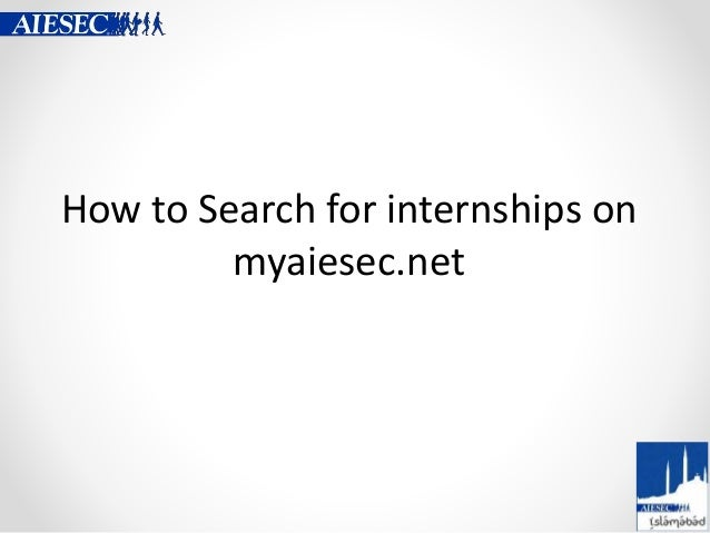How to Search for internships on myaiesec.net