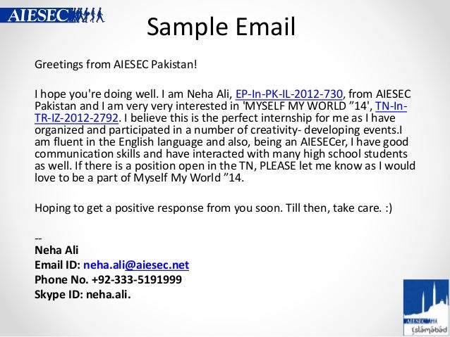 Sample Email Greetings from AIESEC Pakistan! I hope you're doing well. I am Neha Ali, EP-In-PK-IL-2012-730, from AIESEC Pa...