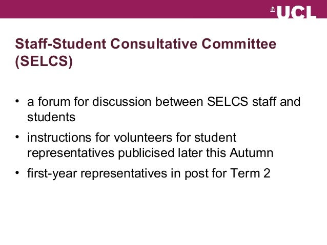 Staff-Student Consultative Committee  (SELCS)  • a forum for discussion between SELCS staff and  students  • instructions ...