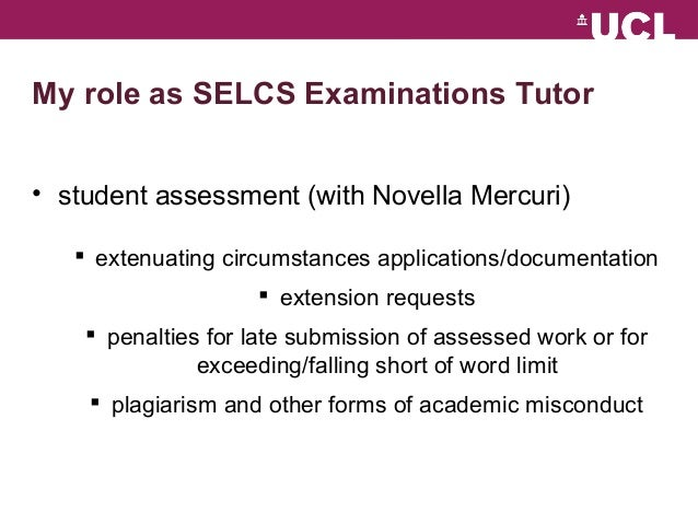 My role as SELCS Examinations Tutor  • student assessment (with Novella Mercuri)   extenuating circumstances applications...