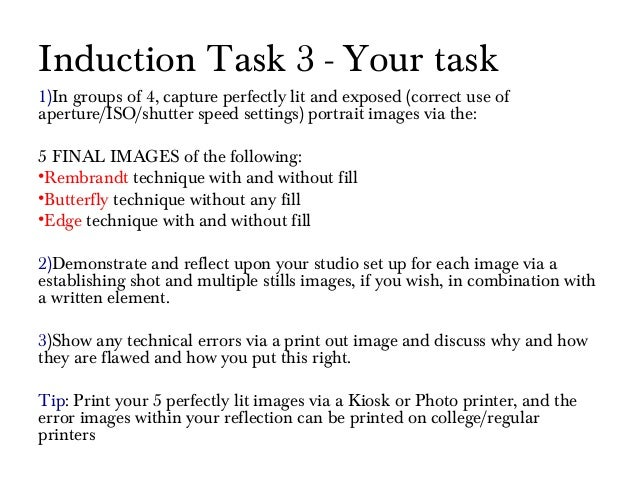 Induction Task 3 - Your task 1)In groups of 4, capture perfectly lit and exposed (correct use of aperture/ISO/shutter spee...