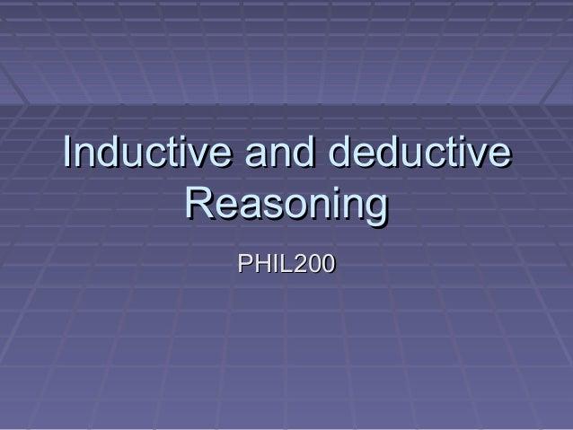 Inductive and deductiveInductive and deductive ReasoningReasoning PHIL200PHIL200