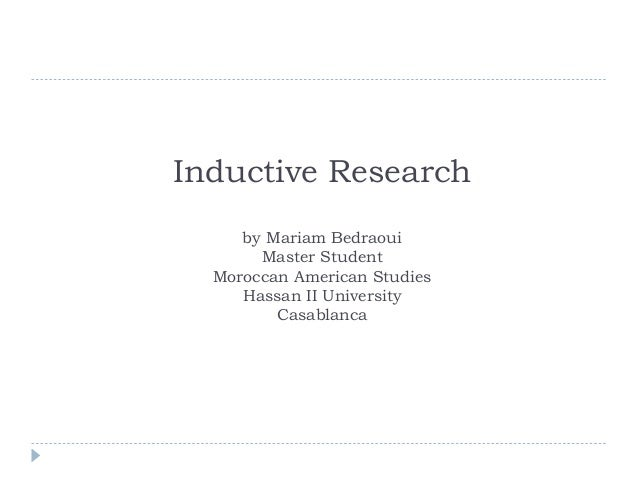 Inductive Research by Mariam Bedraoui Master Student Moroccan American Studies Hassan II University Casablanca