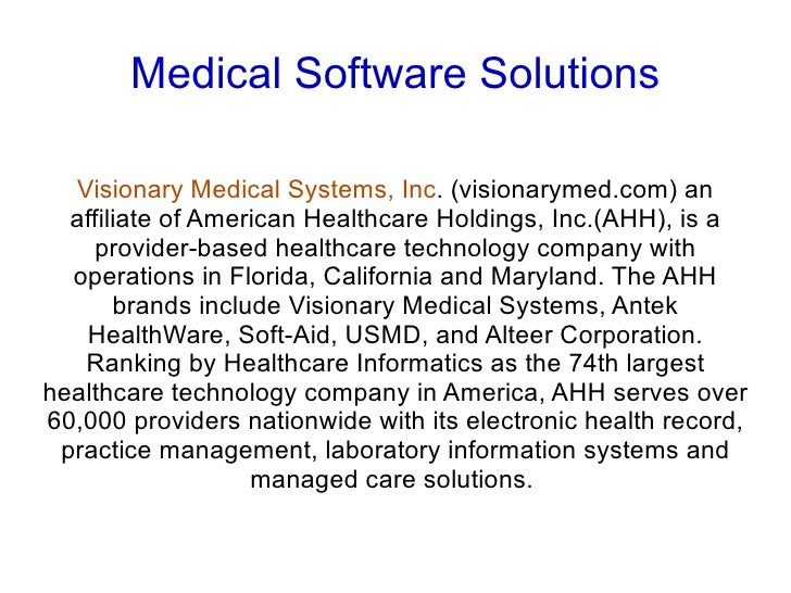Medical Software Solutions    Visionary Medical Systems, Inc. (visionarymed.com) an   affiliate of American Healthcare Hol...