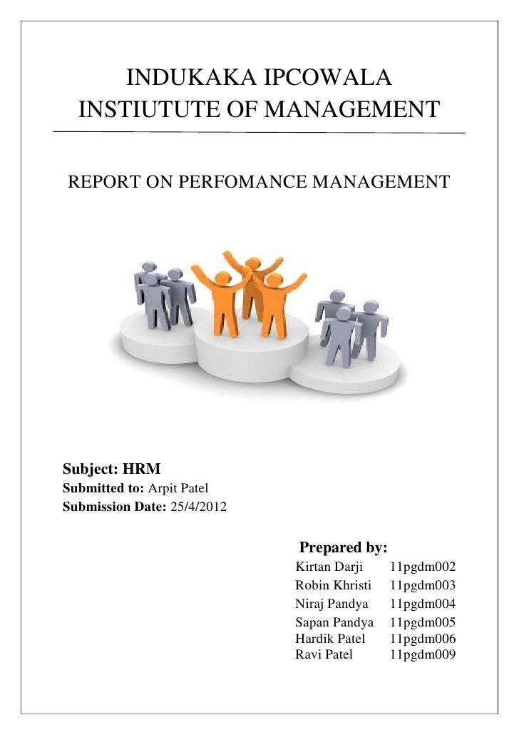 INDUKAKA IPCOWALA  INSTIUTUTE OF MANAGEMENTREPORT ON PERFOMANCE MANAGEMENTSubject: HRMSubmitted to: Arpit PatelSubmission ...