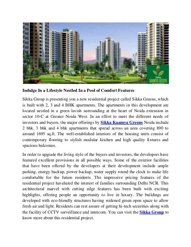 Indulge In a Lifestyle Nestled In a Pool of Comfort Features Sikka Group is presenting you a new residential project calle...