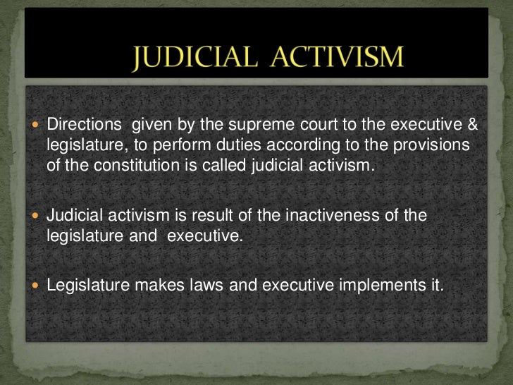 """judicial activism in environmental law One of the most prominent developments from judicial activism has been in environmental jurisprudence  established a law of """"polluter pays"""" and """"absolute ."""