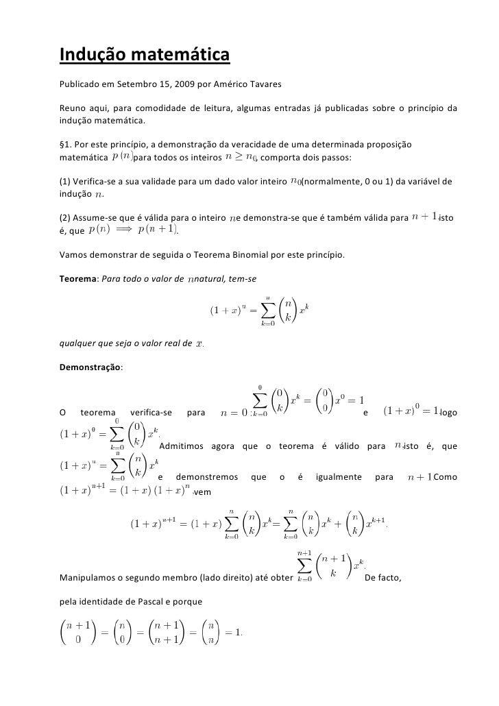 Indução matemáticaPublicado em Setembro 15, 2009 por Américo TavaresReuno aqui, para comodidade de leitura, algumas entrad...