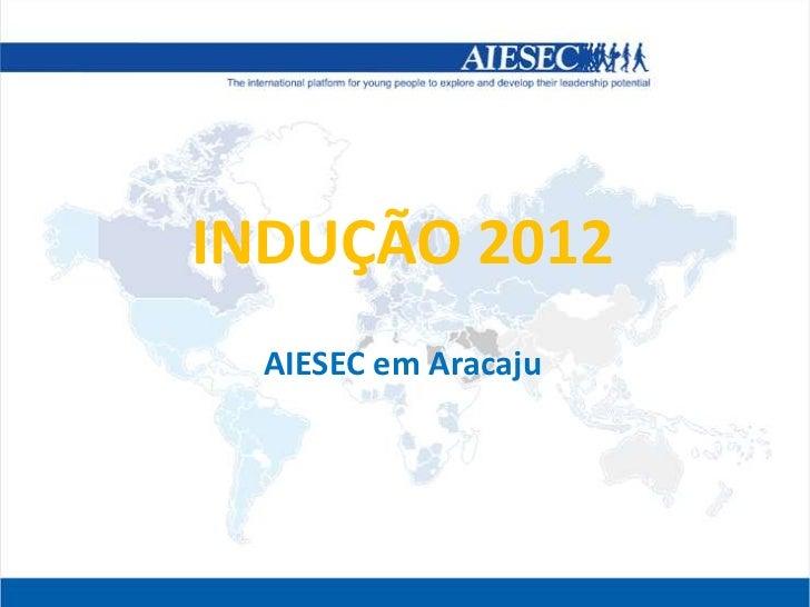 INDUÇÃO 2012  AIESEC em Aracaju
