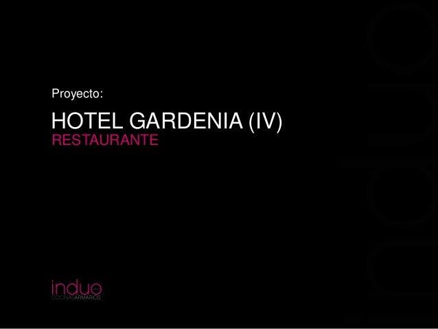 Proyecto:  HOTEL GARDENIA (IV) RESTAURANTE