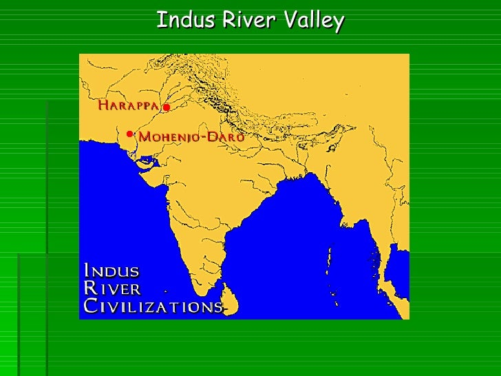<ul><li>Indus River Valley </li></ul>