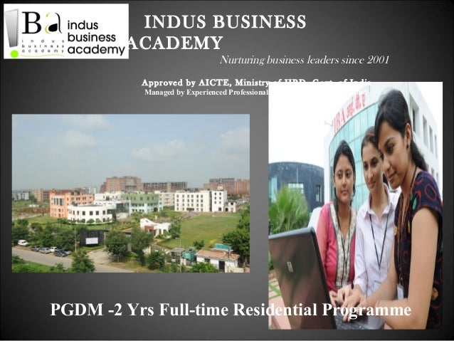 INDUS BUSINESS         ACADEMY                               Nurturing business leaders since 2001          Approved by AI...