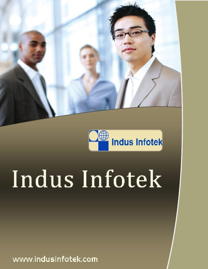 Indus Infotekwww.indusinfotek.comCOMPANY OVERVIEWThe year 2000 saw the birth of an organization that has set forth toredef...