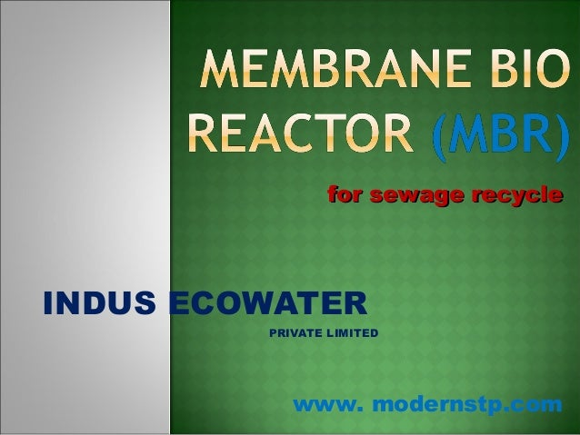 INDUS ECOWATER PRIVATE LIMITED www. modernstp.com for sewage recyclefor sewage recycle