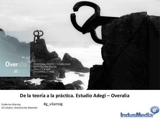 De la teoría a la práctica. Estudio Adegi – Overalia Guillermo Vilarroig 22 octubre:: Donostia San Sebastián  #g_vilarroig