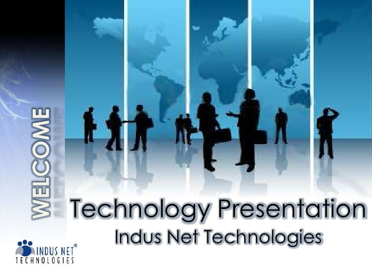 WELCOME<br />Technology Presentation<br />Indus Net Technologies<br />