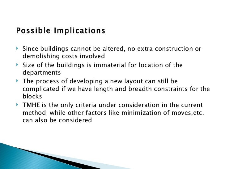 <ul><li>Possible Implications </li></ul><ul><li>Since buildings cannot be altered, no extra construction or demolishing co...