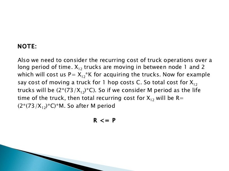 NOTE:  Also we need to consider the recurring cost of truck operations over a long period of time. X 12  trucks are moving...