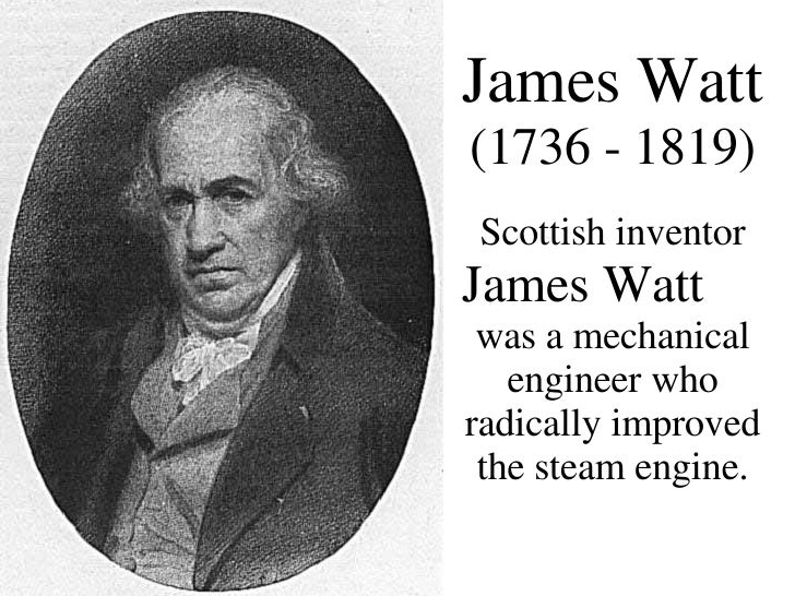 james watt powered the industrial revolution with improvements of existing inventions
