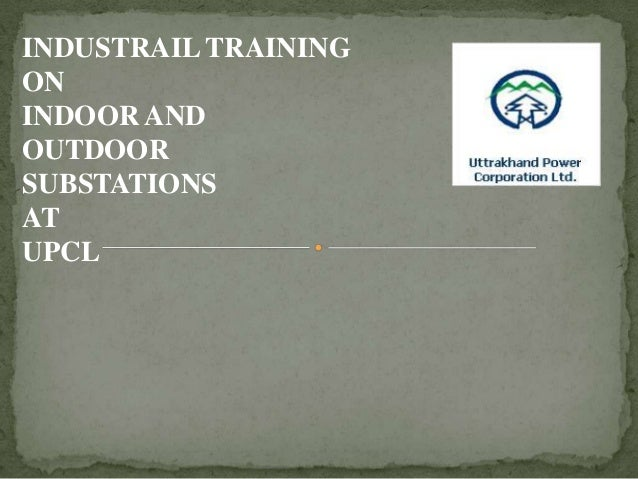 INDUSTRAIL TRAININGONINDOOR ANDOUTDOORSUBSTATIONSATUPCL