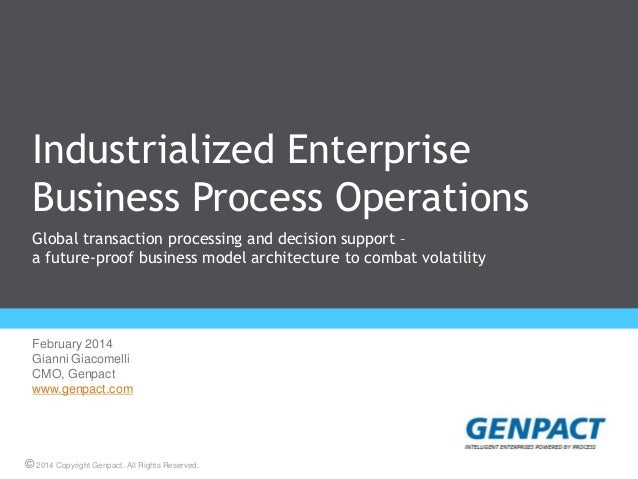 Industrialized Enterprise Business Process Operations Global transaction processing and decision support – a future-proof ...