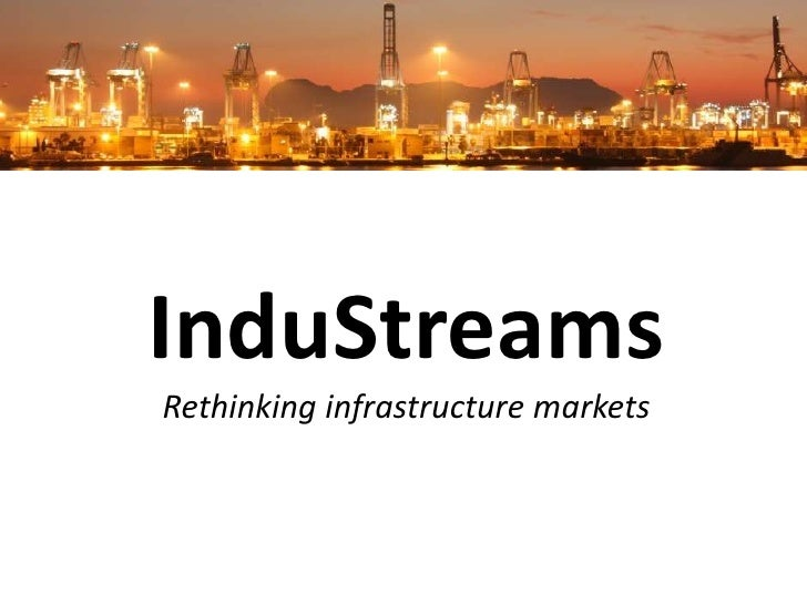 InduStreamsRethinking infrastructure markets