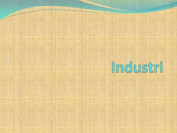  Definisi dan pengertian industri Industri adalah suatu usaha atau kegiatan pengolahan bahan mentah atau barang setengah ...