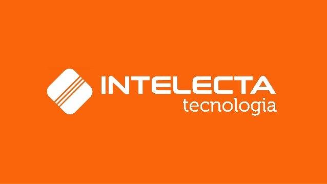 www.intelecta.com.br PRINCÍPIOS CORPORATIVOS Transformar os processos de negócios das empresas através de gestão e tecnolo...