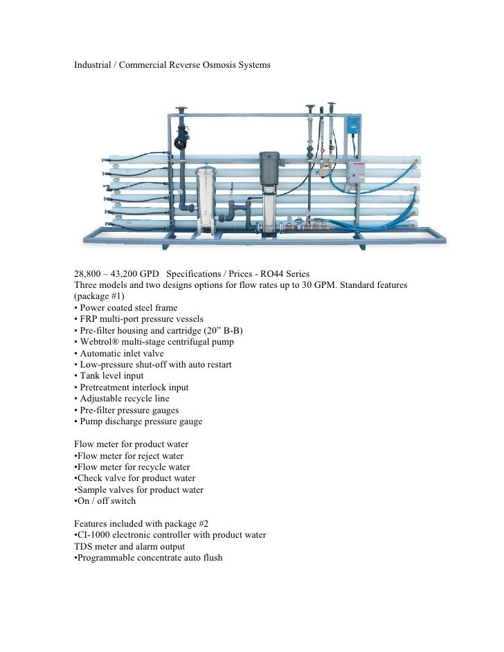 Industrial / Commercial Reverse Osmosis Systems     28,800 – 43,200 GPD Specifications / Prices - RO44 Series Three models...