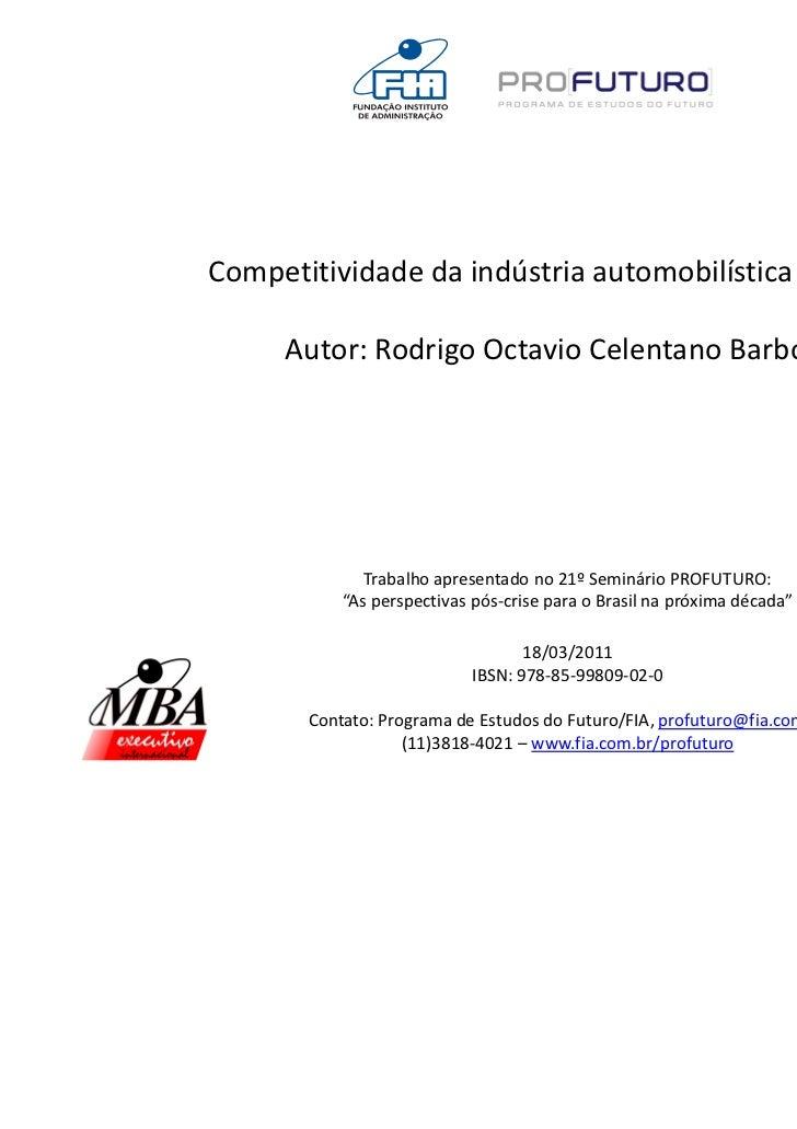 Competitividade da indústria automobilística no Brasil     Autor: Rodrigo Octavio Celentano Barbosa              Trabalho ...