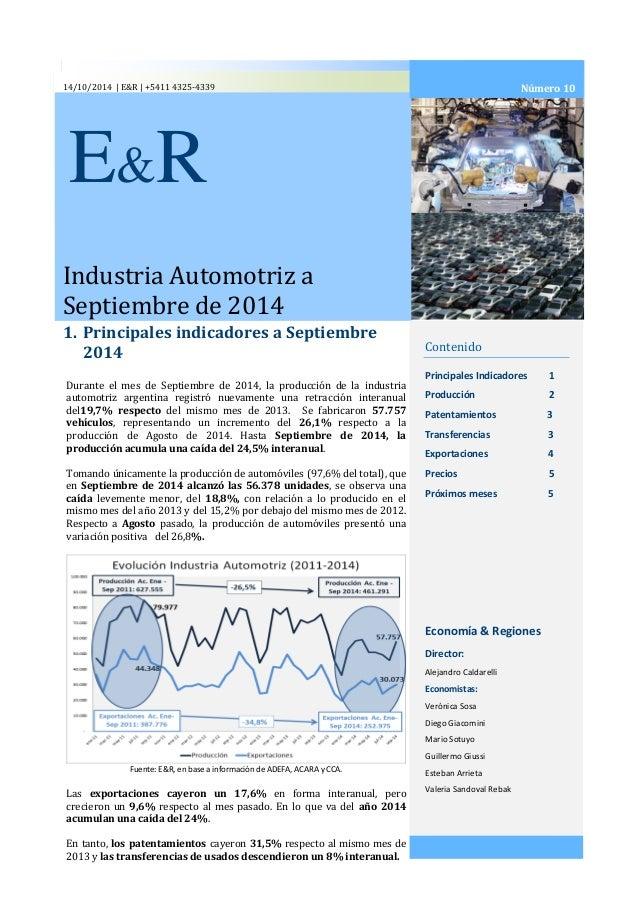14/10/2014 | E&R | +5411 4325-4339  Industria Automotriz a Septiembre de 2014  1. Principales indicadores a Septiembre 201...