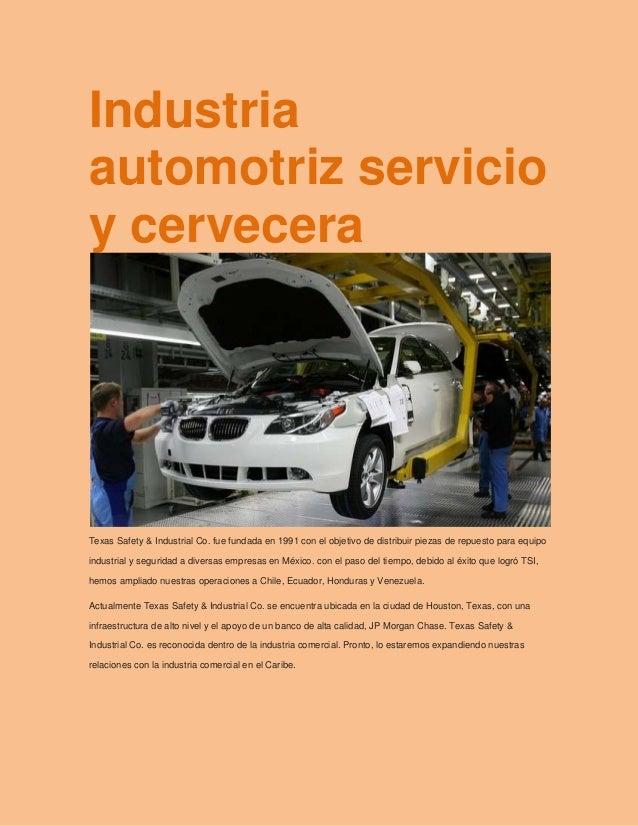 Industriaautomotriz servicioy cerveceraTexas Safety & Industrial Co. fue fundada en 1991 con el objetivo de distribuir pie...