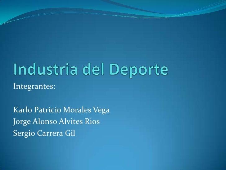 Integrantes:Karlo Patricio Morales VegaJorge Alonso Alvites RiosSergio Carrera Gil
