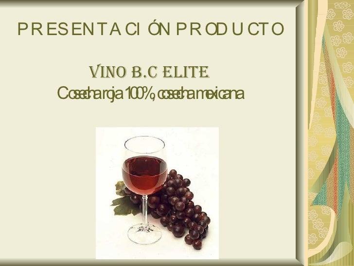 PRESENTACIÓN PRODUCTO VINO B.C ELITE Cosecha roja 100%, cosecha mexicana