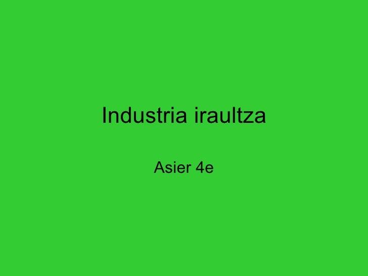 Industria iraultza Asier 4e