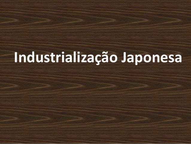 Industrialização Japonesa