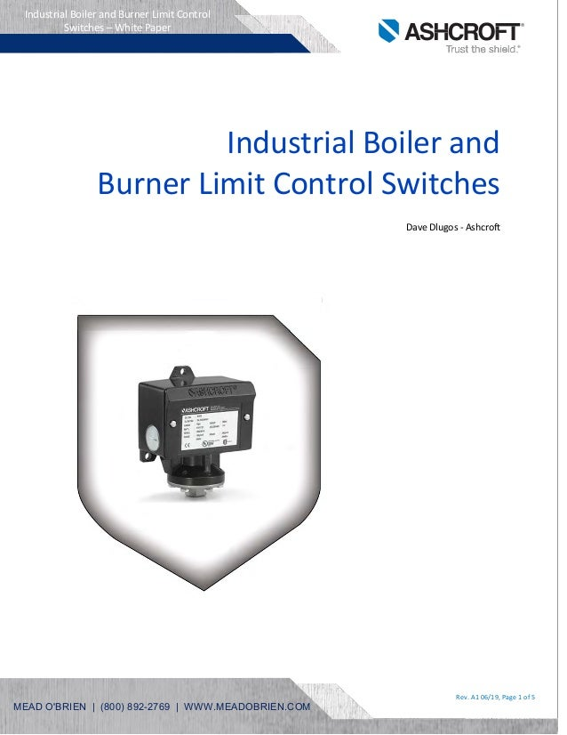 Rev. A1 06/19, Page 1 of 5 Industrial Boiler and Burner Limit Control Switches – White Paper Industrial Boiler and Burner ...
