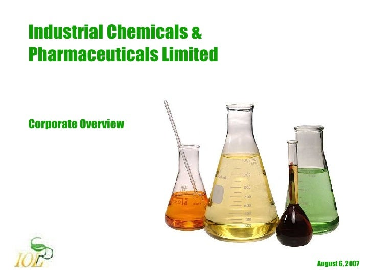 May 27, 2009 Industrial Chemicals & Pharmaceuticals Limited Corporate Overview