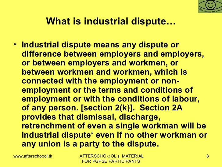 industrial dispute act Industrial disputes act, 1947 plays a vital role to sort out the above dispute by conciliation or award it is designed in a way to settle the disputes amicably between employees with the management of industries.