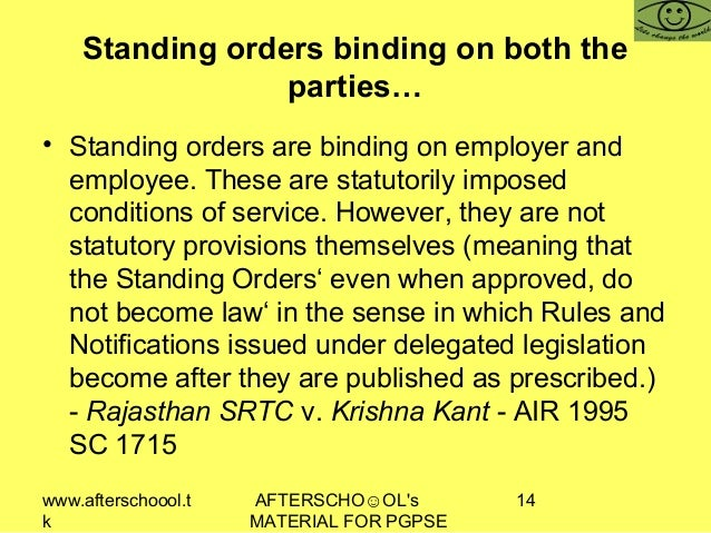 www.afterschoool.t k AFTERSCHO☺OL's MATERIAL FOR PGPSE 14 Standing orders binding on both the parties… • Standing orders a...