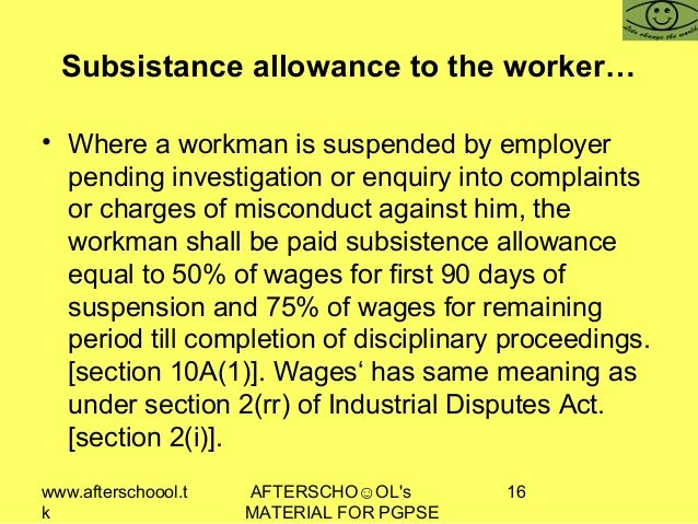 www.afterschoool.t k AFTERSCHO☺OL's MATERIAL FOR PGPSE 16 Subsistance allowance to the worker… • Where a workman is suspen...